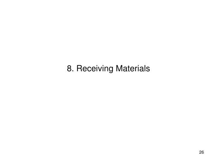8. Receiving Materials