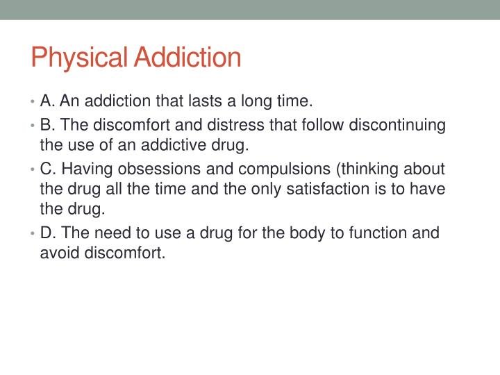 Physical Addiction