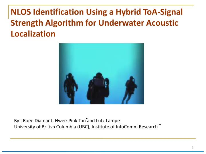NLOS Identification Using a Hybrid ToA-Signal Strength Algorithm for Underwater Acoustic Localizatio...