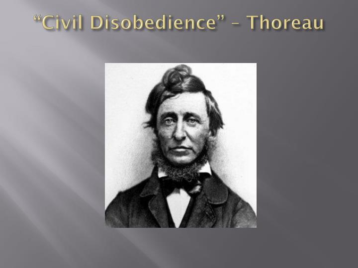 """Civil Disobedience"" – Thoreau"