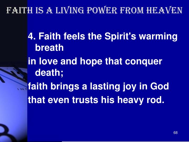 Faith is a living power from heaven
