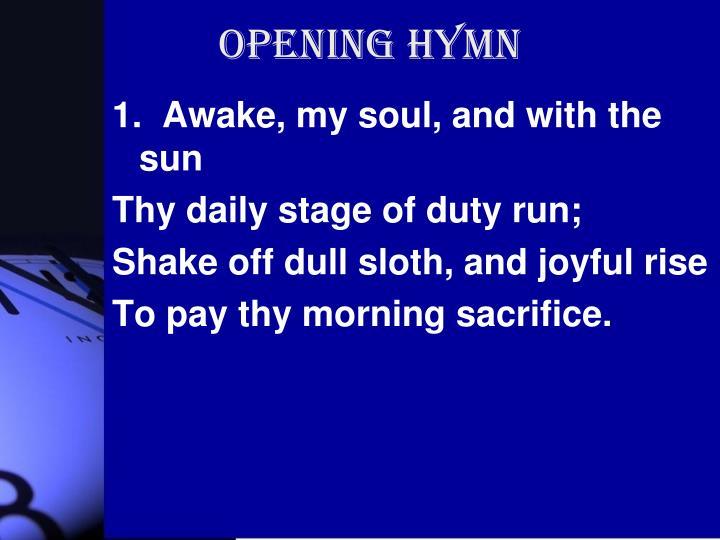 Opening Hymn