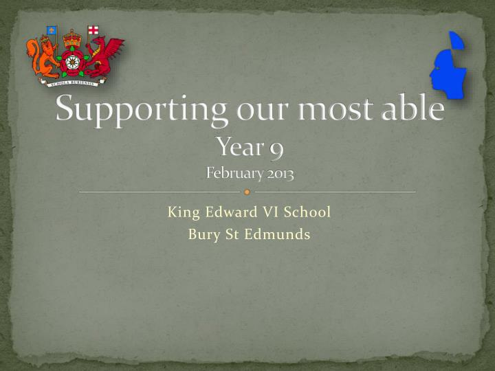 Supporting our most able year 9 february 2013