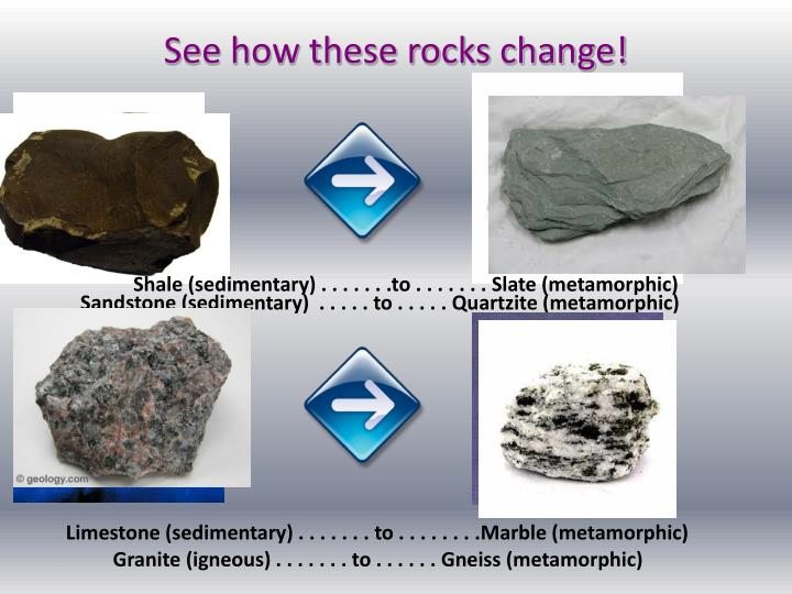 See how these rocks change!