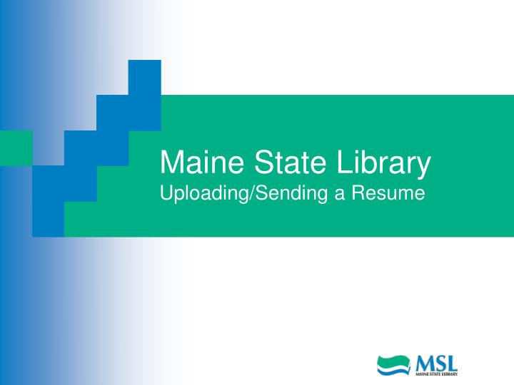 Maine state library uploading sending a resume