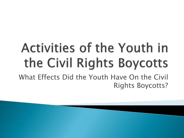 Activities of the Youth in the Civil Rights Boycotts