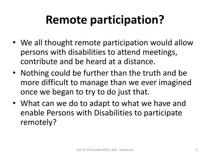 Remote participation?
