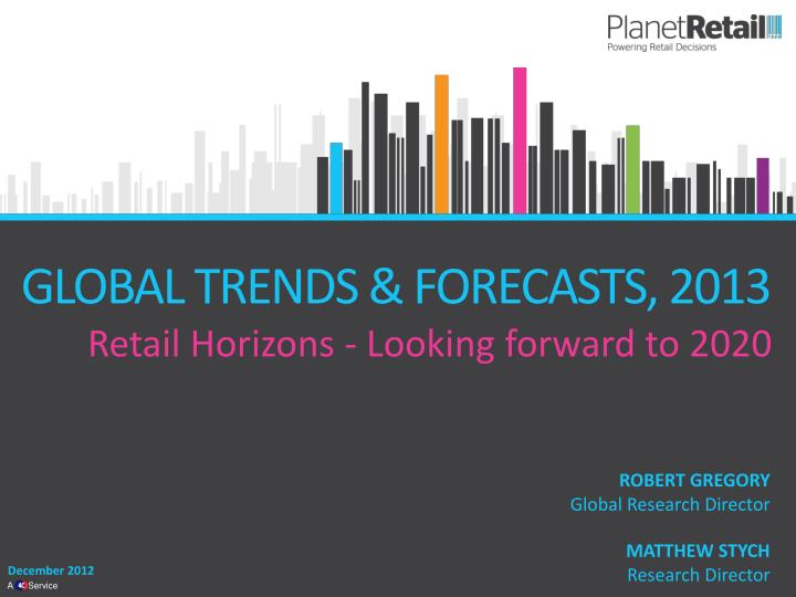 GLOBAL TRENDS & FORECASTS, 2013