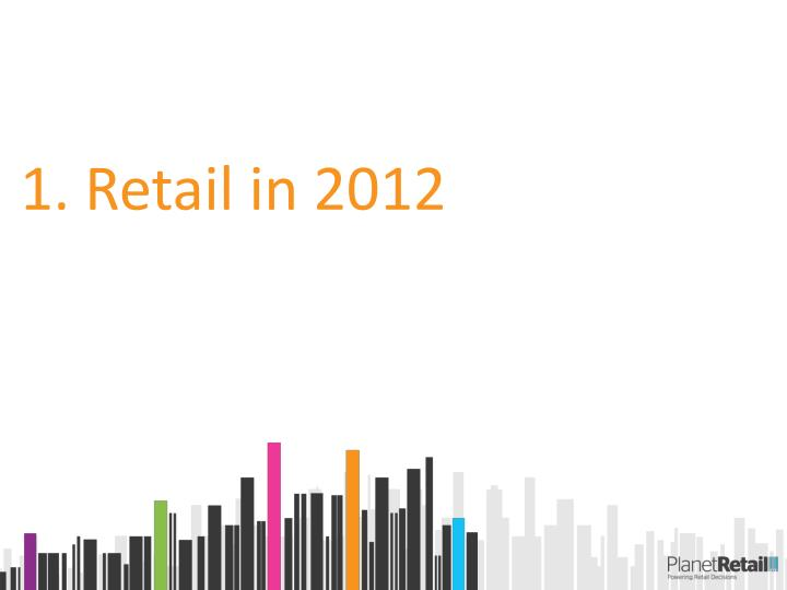 1. Retail in 2012