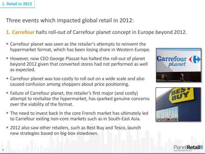 Carrefour planet was seen as the retailer's attempts to reinvent the hypermarket format, which has been losing share in Western Europe.