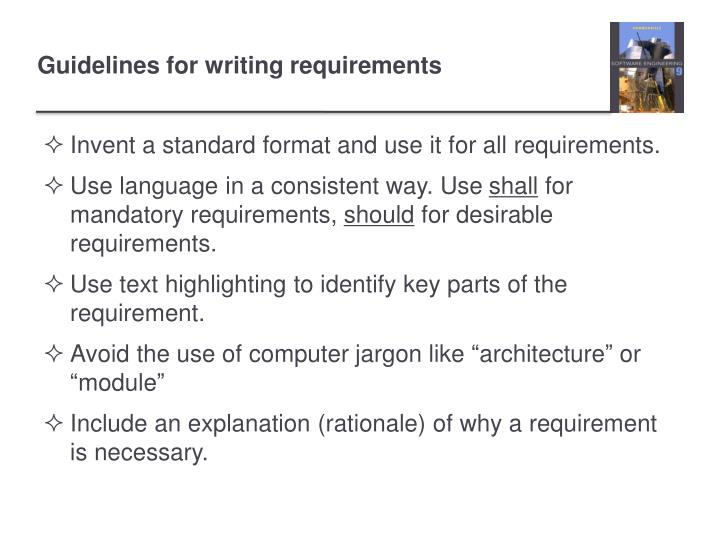 Invent a standard format and use it for all requirements.