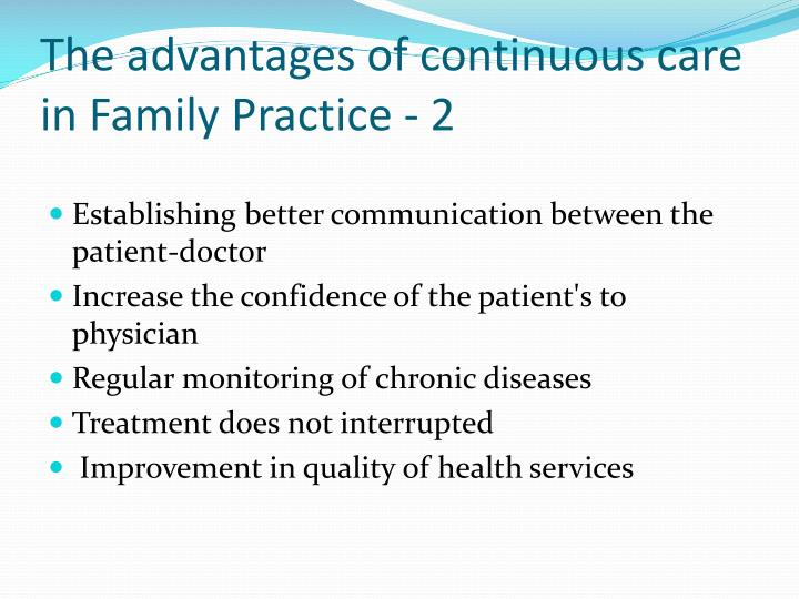 The advantages of continuous care in Family Practice -