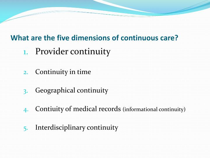 What are the five dimensions of continuous care?