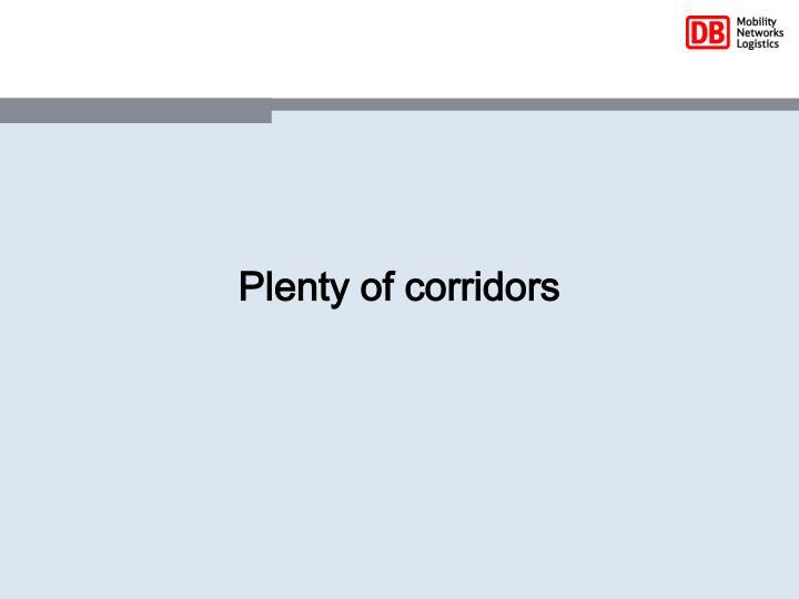 Plenty of corridors