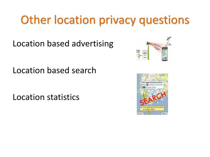 Other location privacy questions