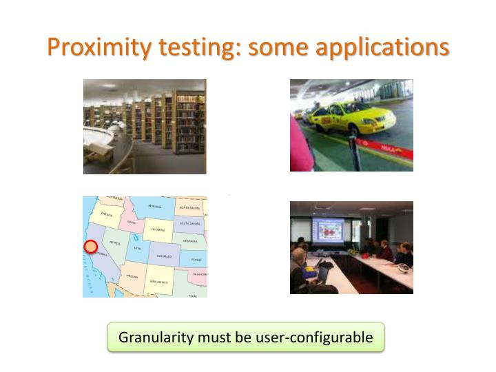 Proximity testing: some applications