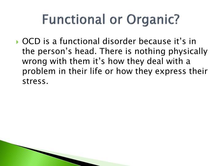 Functional or Organic?