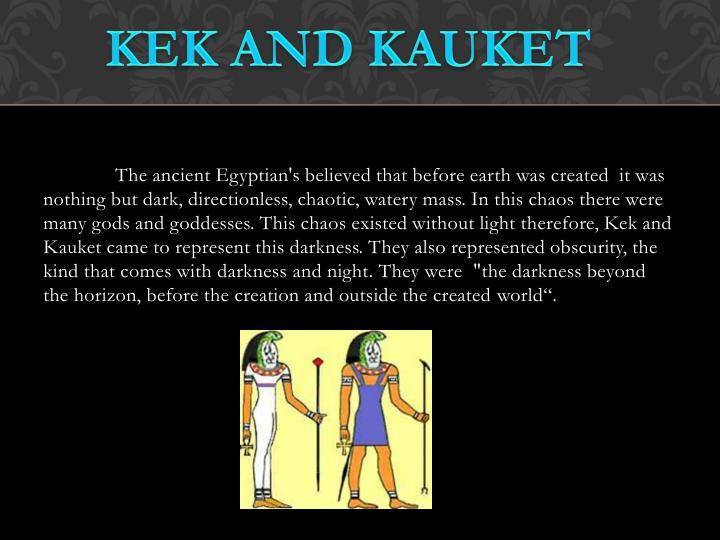KEK AND KAUKET