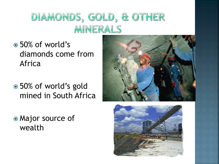 Diamonds, Gold, & Other Minerals