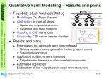 qualitative fault modelling results and plans