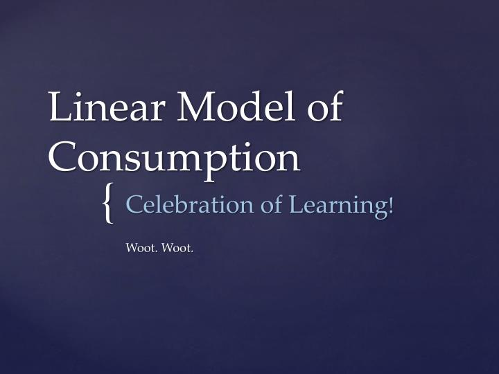 linear model of consumption