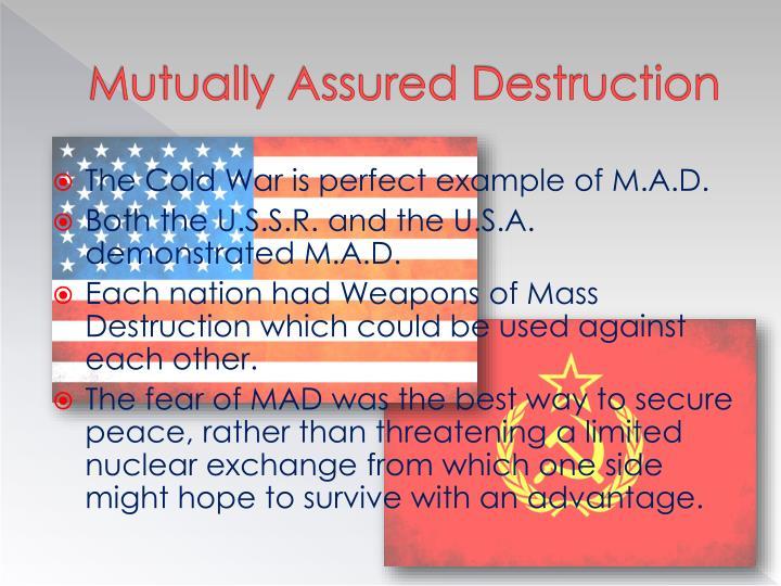 Mutually Assured Destruction