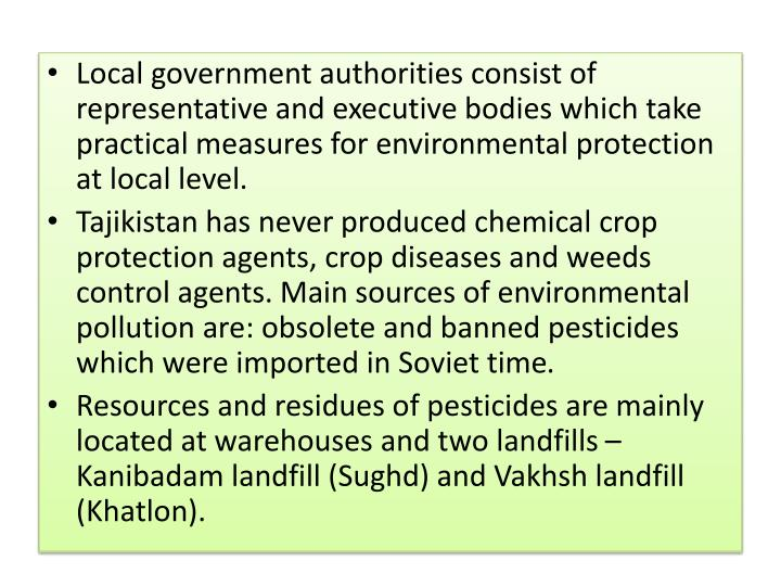 Local government authorities consist of representative and executive bodies which take practical measures for environmental protection at local level