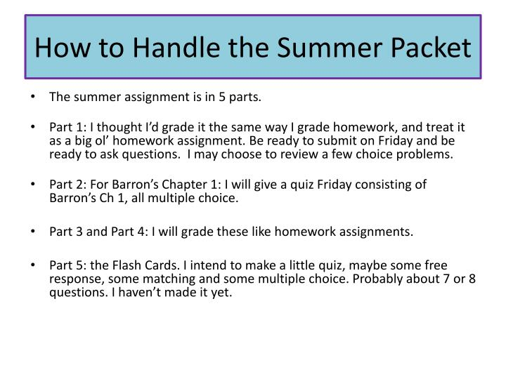 How to handle the summer packet