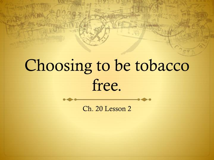 Choosing to be tobacco free