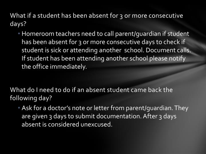 What if a student has been absent for 3 or more consecutive days?