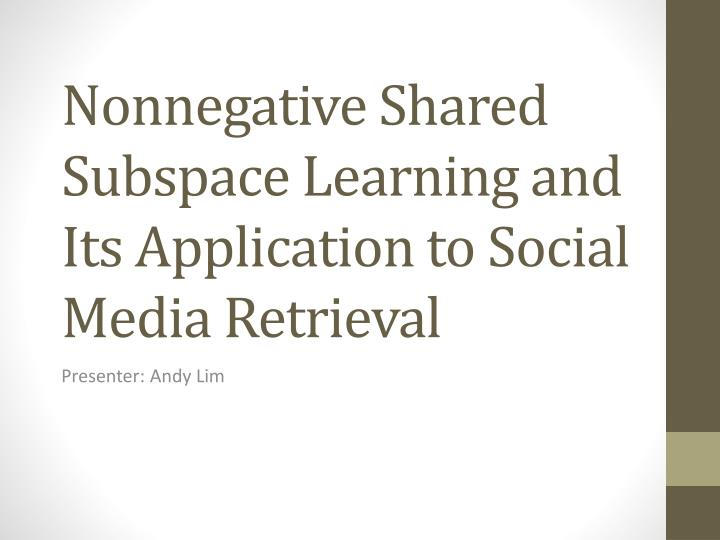 Nonnegative shared subspace learning and its application to social media retrieval