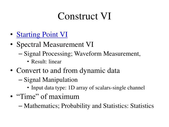 Construct VI