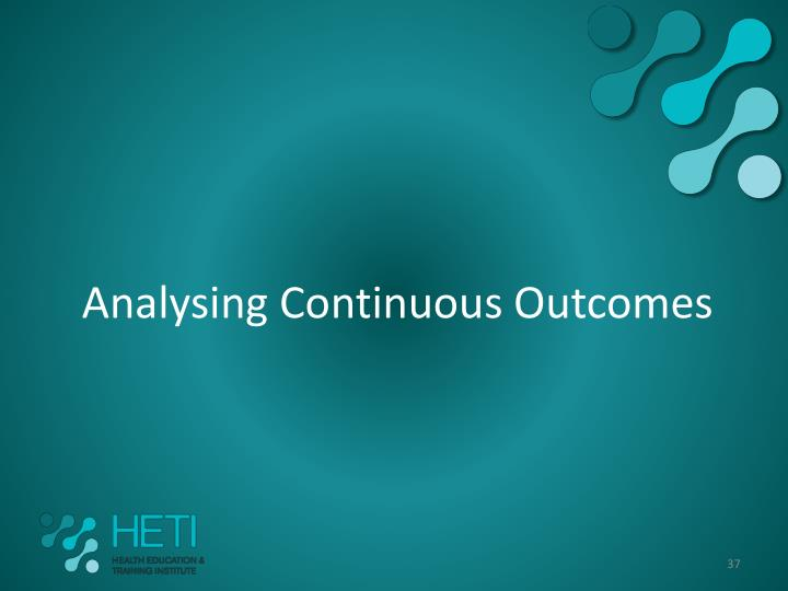 Analysing Continuous Outcomes