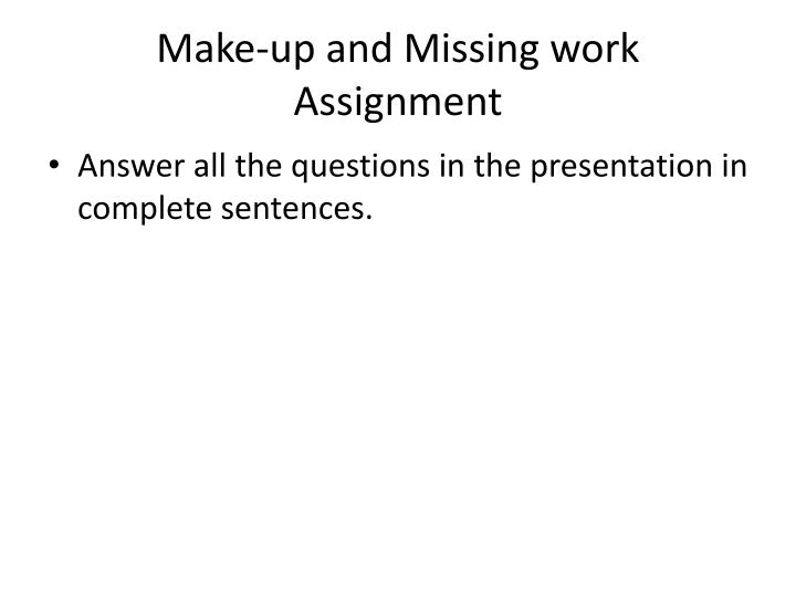 make up and missing work assignment