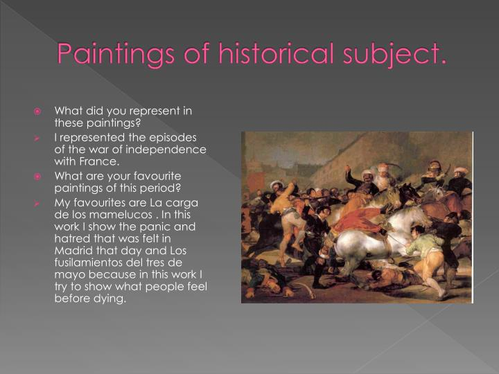 Paintings of historical subject.