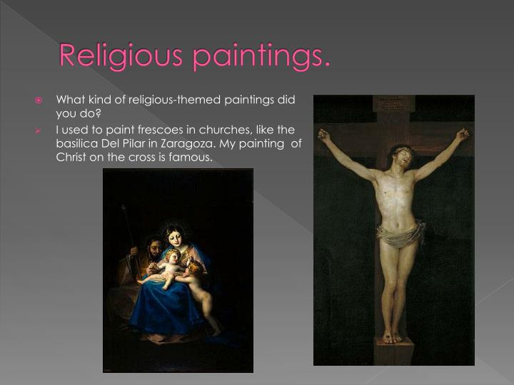 Religious paintings.