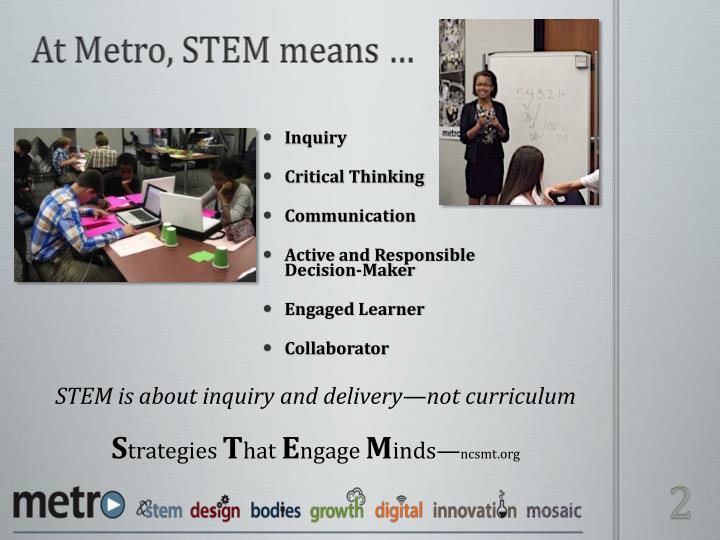 At Metro, STEM means …