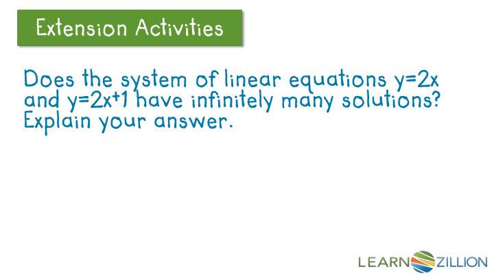 Does the system of linear equations y=2x and y=2x+1 have infinitely many solutions?  Explain your answer.