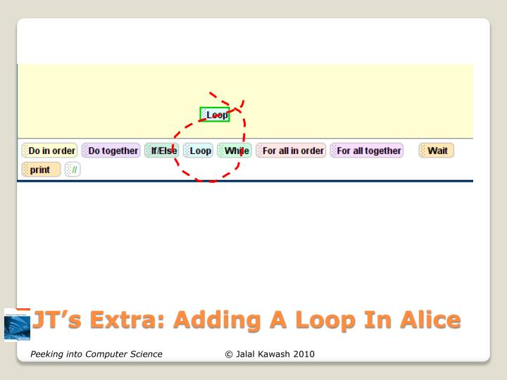 JT's Extra: Adding A Loop In Alice