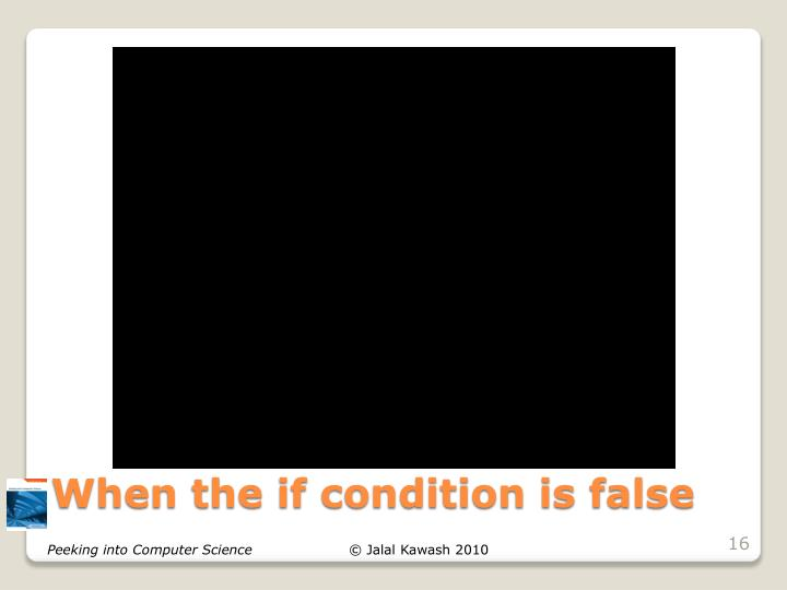 When the if condition is false