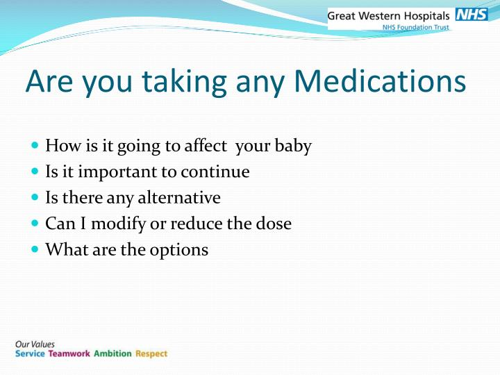 Are you taking any Medications