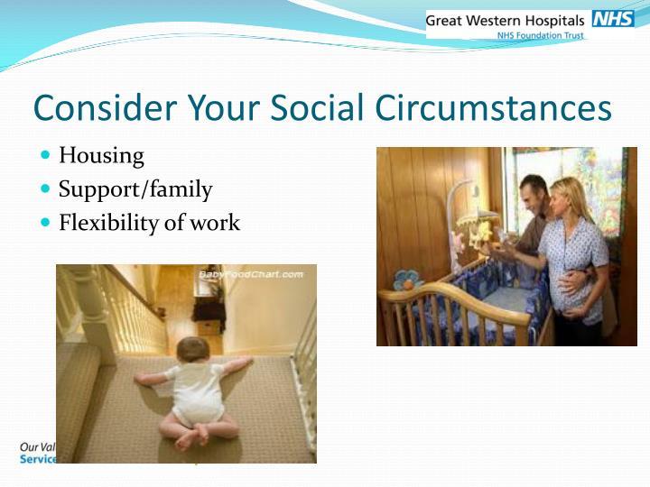 Consider Your Social Circumstances