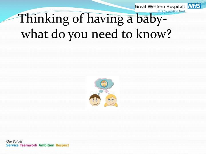 Thinking of having a baby-