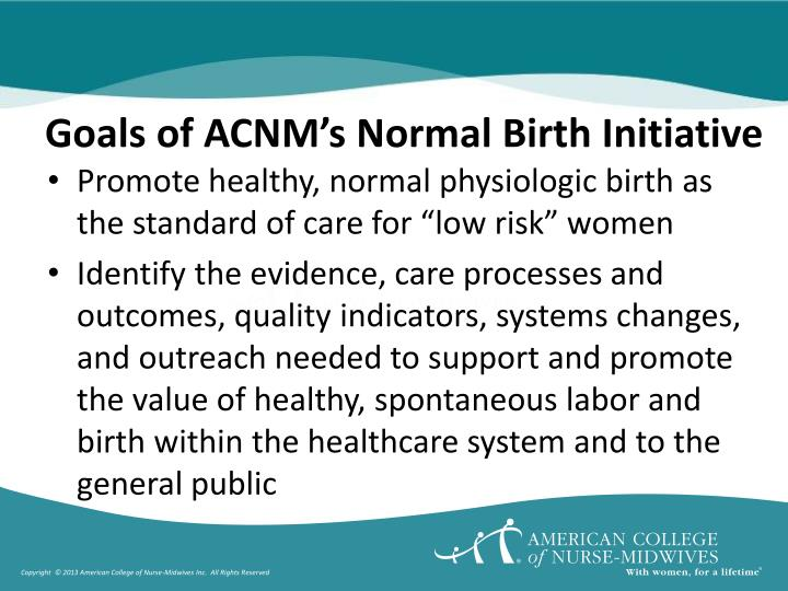 Goals of ACNM's Normal Birth Initiative