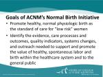 goals of acnm s normal birth initiative