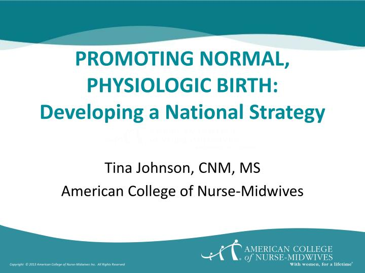Promoting normal physiologic birth developing a national strategy