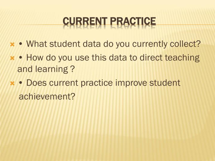 • What student data do you currently collect?