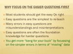 why focus on the easier questions first
