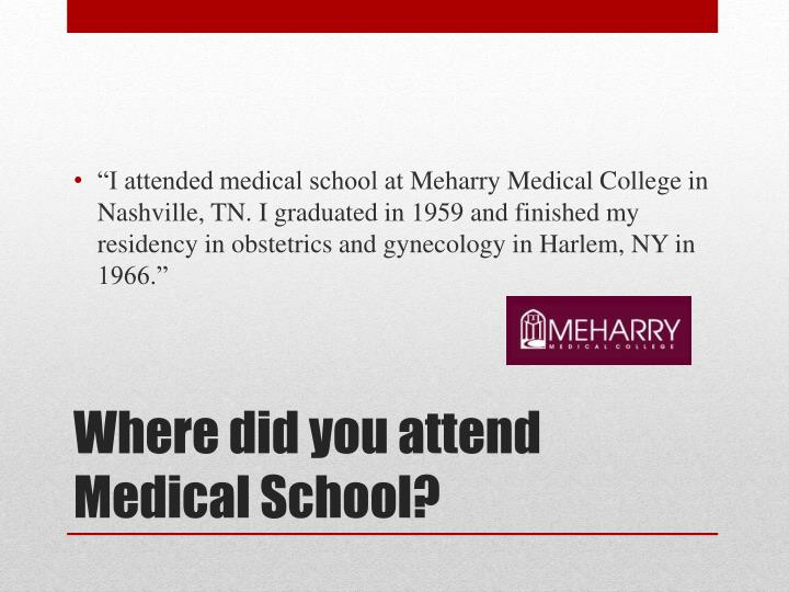 Where did you attend medical school