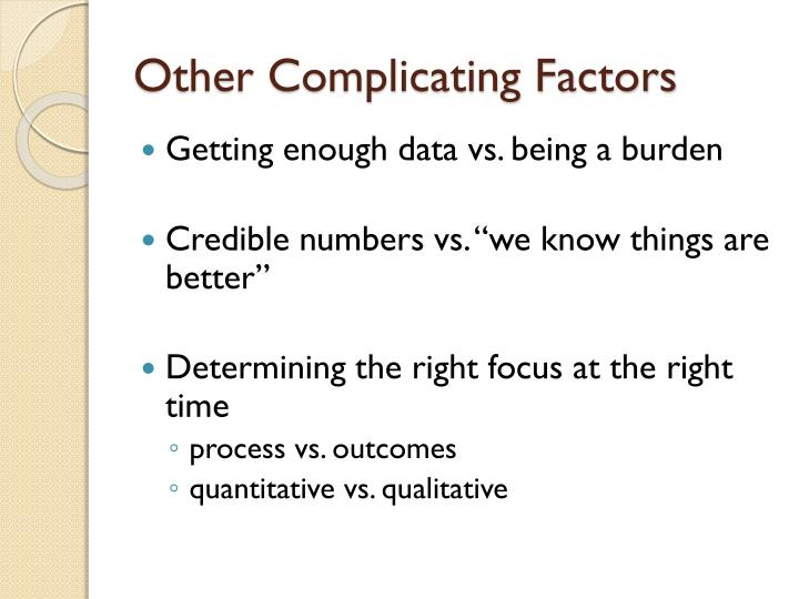Other Complicating Factors